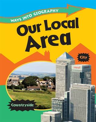Our Local Area by Louise Spilsbury, Jillian Powell