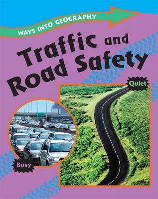 Traffic and Road Safety by Louise Spilsbury, Jillian Powell