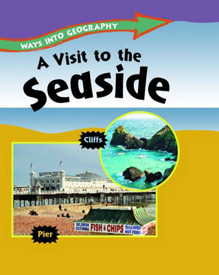 A Visit to the Seaside by Louise Spilsbury, Jillian Powell