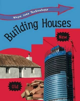 Building Houses by Richard Spilsbury, Louise Spilsbury