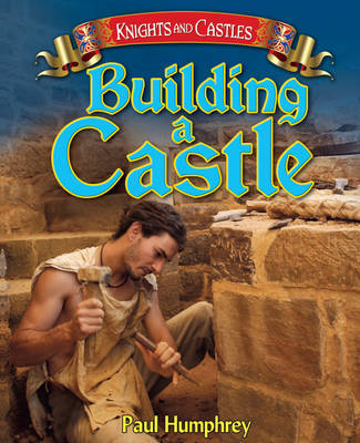 Building a Castle by Paul Humphrey, Laura Durnan