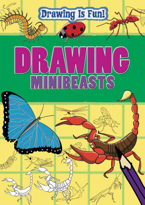 Drawing Minibeasts by Rebecca Clunes, Trevor Cook, Lisa Miles