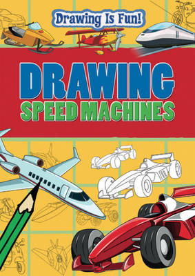 Drawing Speed Machines by Trevor Cook, Rebecca Clunes, Lisa Miles