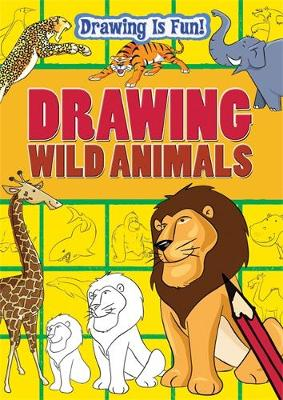 Drawing Wild Animals by Trevor Cook, Lisa Miles, Rebecca Clunes
