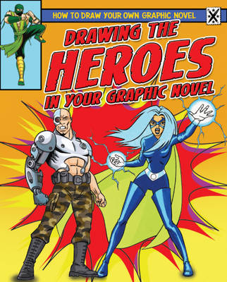 Drawing the Heroes in Your Graphic Novel by Frank Lee