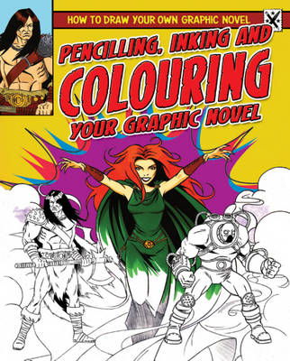 Pencilling, Inking and Colouring Your Graphic Novel by Frank Lee