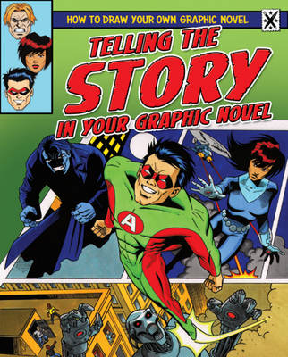 Telling the Story in Your Graphic Novel by Frank Lee