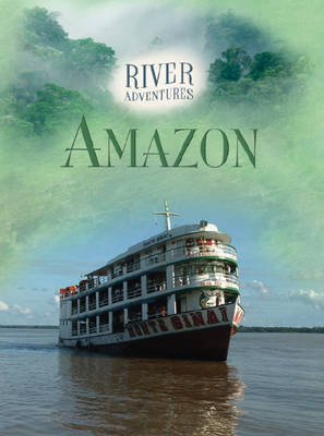 The Amazon by Paul Manning, Jillian Powell