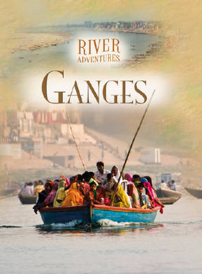 The Ganges by Paul Manning, Jillian Powell
