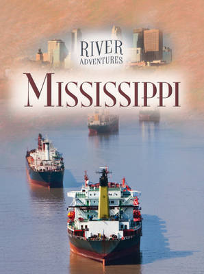 The Mississippi by Paul Manning, Jillian Powell