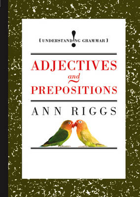 Adjectives and Prepositions by Ann Riggs