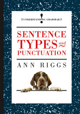 Sentence Types and Punctuation by Ann Riggs