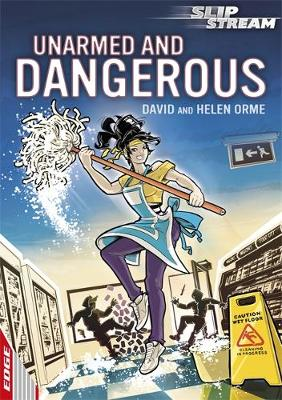 Unarmed and Dangerous by David Orme, Helen Orme