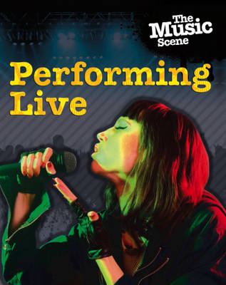 The Performing Live by Matthew Anniss, Jillian Powell