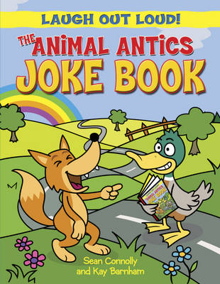 The Animal Antics Joke Book by Sean Connolly, Kay Barnham