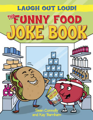 The Funny Food Joke Book by Sean Connolly, Kay Barnham