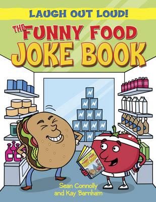 The Funny Food Joke Book by Sean Connolly, Kay Barnham