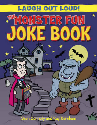 The Monster Fun Joke Book by Sean Connolly, Kay Barnham