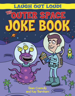 The Outer Space Joke Book by Sean Connolly, Kay Barnham