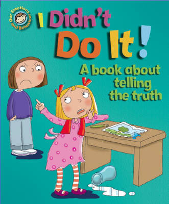 I Didn't Do it! A Book About Telling the Truth by Sue Graves
