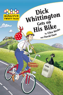 Dick Whittington Gets on His Bike by Ellen Weeks