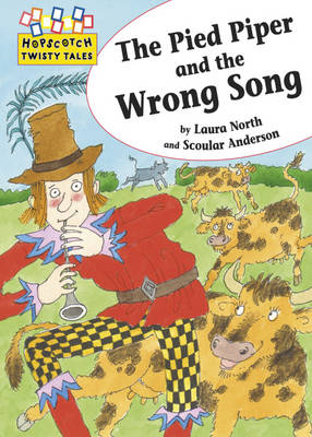 The Pied Piper and the Wrong Song by Laura North