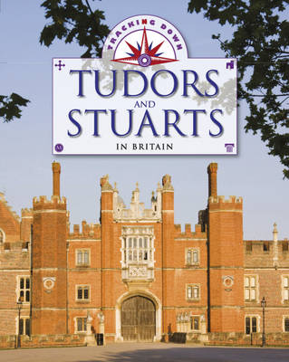 The Tudors and Stuarts in Britain by Moira Butterfield, Liz Gogerly