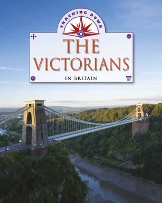 The Victorians in Britain by Liz Gogerly