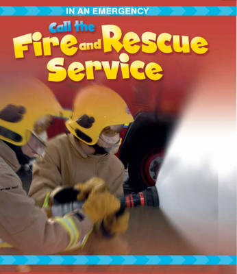 Call the Fire and Rescue Service by Cath Senker