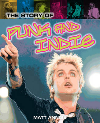 The Story of Punk and Indie by Matt Anniss