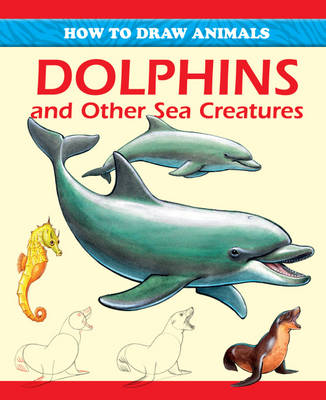 Dolphins and Other Sea Creatures by Peter Gray
