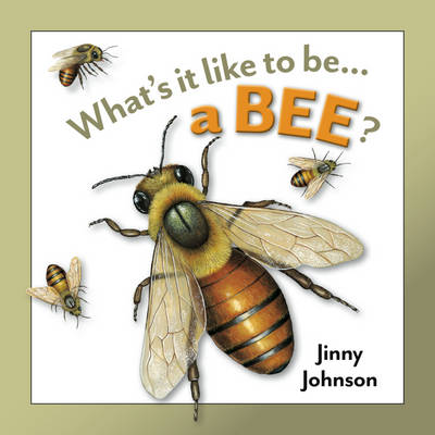 A Bee by Jinny Johnson