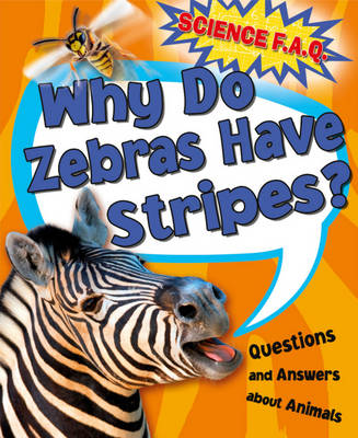 Why Do Zebras Have Stripes? Questions and Answers About Animals by Thomas Canavan