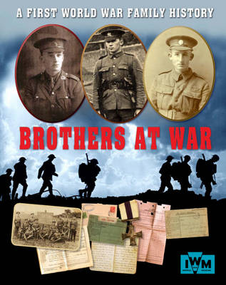 Brothers at War - A First World War Family History by Sarah Ridley