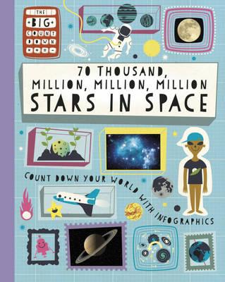 70 Thousand Million, Million, Million Stars in Space by Paul Rockett