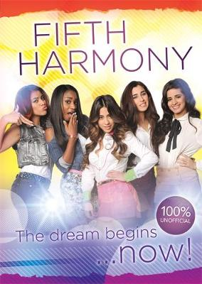 Fifth Harmony - The Dream Begins... by Franklin Watts