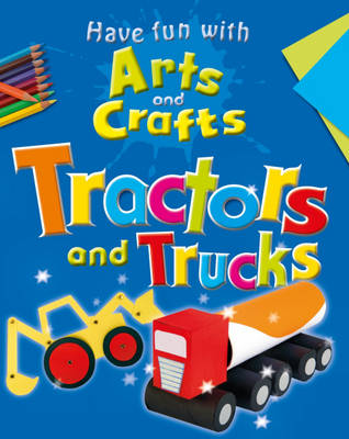 Tractors and Trucks by Rita Storey