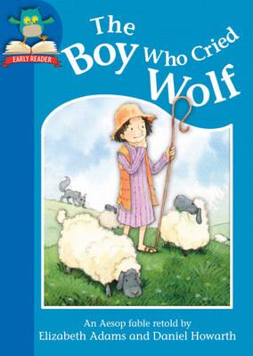The Boy Who Cried Wolf by Elizabeth Adams, Jackie Hamley