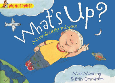What's Up?: A Book About the Sky and Space by Mick Manning, Brita Granstrom