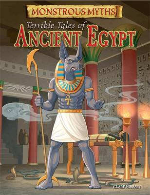 Terrible Tales of Ancient Egypt by Clare Hibbert
