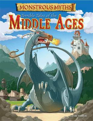 Terrible Tales of the Middle Ages by Clare Hibbert