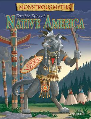 Terrible Tales of Native America by Clare Hibbert