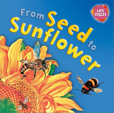 From Seed to Sunflower by Gerald Legg
