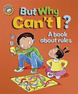 But Why Can't I? - A Book About Rules by Sue Graves