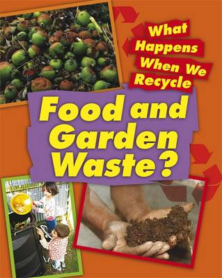 Food and Garden Waste by Jillian Powell
