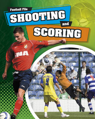 Shooting and Scoring by James Nixon