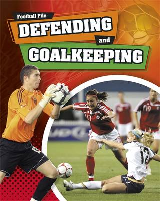 Defending and Goalkeeping by James Nixon