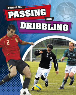 Passing and Dribbling by James Nixon