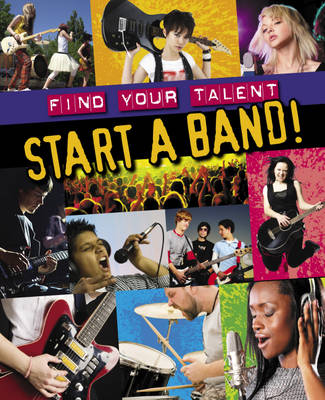 Start a Band! by Matt Anniss
