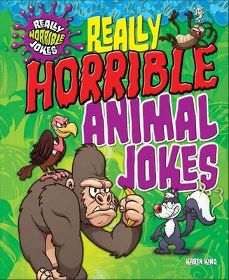 Really Horrible Animal Jokes by Karen King